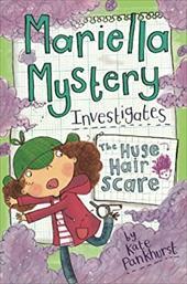 Mariella Mystery Investigates the Huge Hair Scare (Mariella Mysteries) 22639690