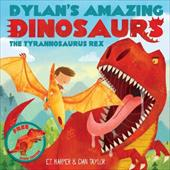 Dylan's Amazing Dinosaur: The Tyrannosaurus Rex: With Pull-Out, Pop-Up Dinosaur Inside! (Dylan's Amazing Dinosaurs) 22602689