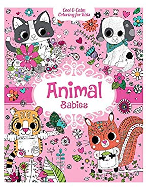 Animal Babies (Cool & Calm Coloring for Kids)
