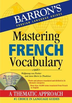 Mastering French Vocabulary with Audio MP3: A Thematic Approach 9781438071534