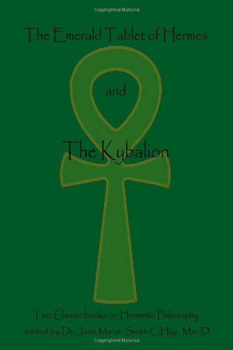 The Emerald Tablet of Hermes & the Kybalion 9781438235721