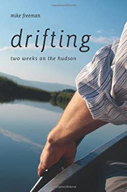 Drifting: Two Weeks on the Hudson 9781438439457