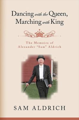 Dancing with the Queen, Marching with King: The Memoirs of Alexander