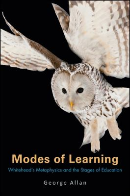 Modes of Learning: Whitehead's Metaphysics and the Stages of Education 9781438441870