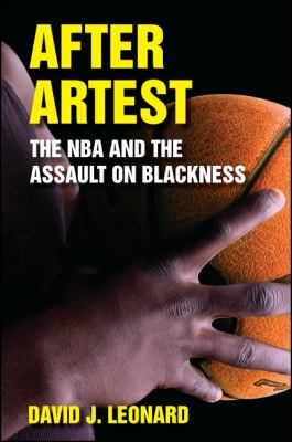 After Artest: The NBA and the Assault on Blackness 9781438442051