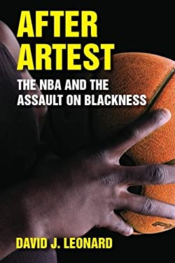 After Artest: The NBA and the Assault on Blackness 9781438442068