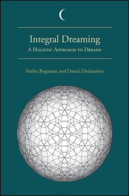 Integral Dreaming: A Holistic Approach to Dreams 9781438442372