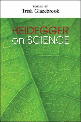 Heidegger on Science 9781438442679