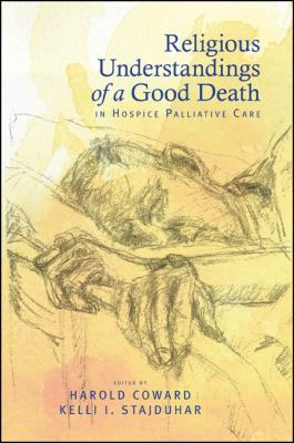 Religious Understandings of a Good Death in Hospice Palliative Care 9781438442730