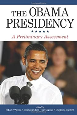 The Obama Presidency: A Preliminary Assessment 9781438443287