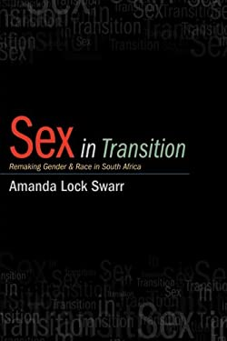 Sex in Transition: Remaking Gender and Race in South Africa 9781438444062