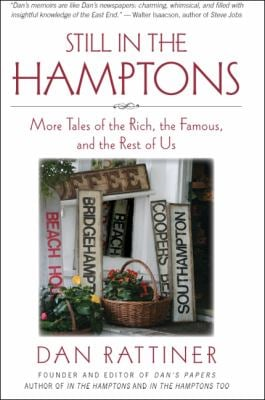 Still in the Hamptons: More Tales of the Rich, the Famous, and the Rest of Us 9781438444130