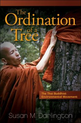The Ordination of a Tree: The Thai Buddhist Environmental Movement 9781438444659