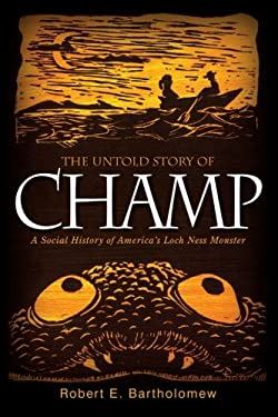 The Untold Story of Champ: A Social History of America's Loch Ness Monster 9781438444840