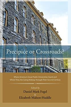 Precipice or Crossroads?: Where America's Great Public Universities Stand and Where They Are Going Midway Through Their Second Century 9781438444925