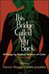 This Bridge Called My Back, Fourth Edition: Writings by Radical Women of Color 23760959