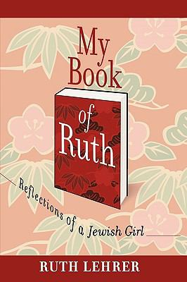 My Book of Ruth: Reflections of a Jewish Girl a Memoir in 36 Essays 9781438972633