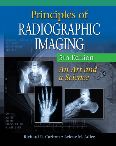 Principles of Radiographic Imaging: An Art and a Science 9781439058725