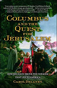 Columbus and the Quest for Jerusalem: How Religion Drove the Voyages That Led to America 9781439102374