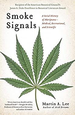 Smoke Signals: A Social History of Marijuana - Medical, Recreational and Scientific