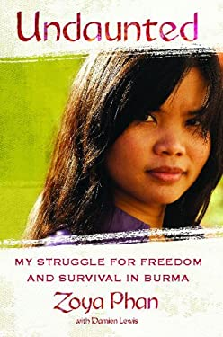 Undaunted: A Memoir of Survival in Burma and the West