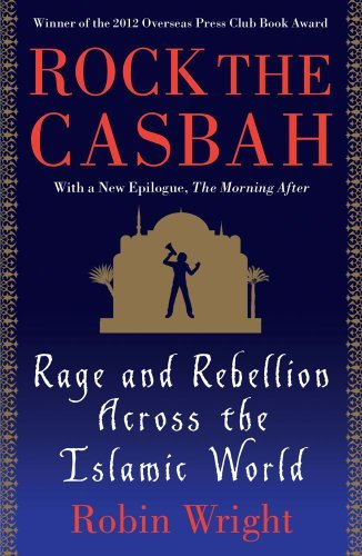 Rock the Casbah: Rage and Rebellion Across the Islamic World 9781439103173