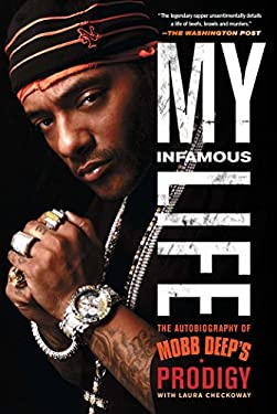 My Infamous Life: The Autobiography of Mobb Deep's Prodigy 9781439103197