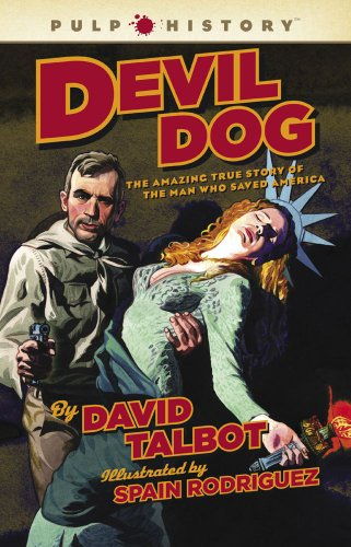 Devil Dog: The Amazing True Story of the Man Who Saved America 9781439109021