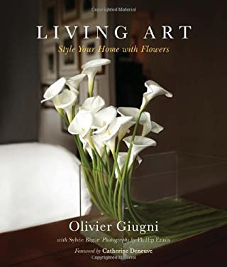Living Art: Style Your Home with Flowers 9781439109205