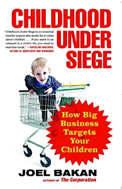 Childhood Under Siege: How Big Business Targets Your Children 9781439121221