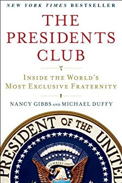 The Presidents Club: Inside the World's Most Exclusive Fraternity 9781439127728