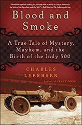 Blood and Smoke: A True Tale of Mystery, Mayhem, and the Birth of the Indy 500 16537426
