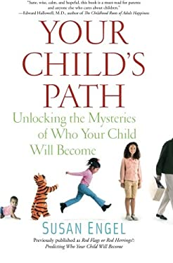 Your Child's Path: Unlocking the Mysteries of Who Your Child Will Become 9781439150139