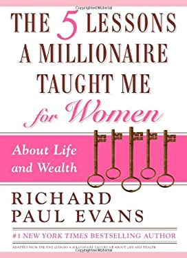 The Five Lessons a Millionaire Taught Me for Women 9781439150207