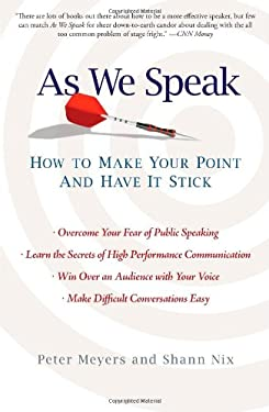 As We Speak: How to Make Your Point and Have It Stick 9781439153086