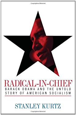 Radical-In-Chief: Barack Obama and the Untold Story of American Socialism 9781439155080