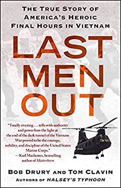 Last Men Out: The True Story of America's Heroic Final Hours in Vietnam 9781439161029