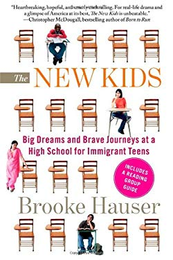 The New Kids: Big Dreams and Brave Journeys at a High School for Immigrant Teens 9781439163306