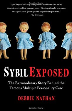 Sybil Exposed: The Extraordinary Story Behind the Famous Multiple Personality Case 9781439168288