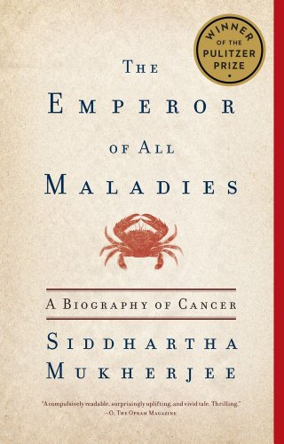 The Emperor of All Maladies: A Biography of Cancer 9781439170915