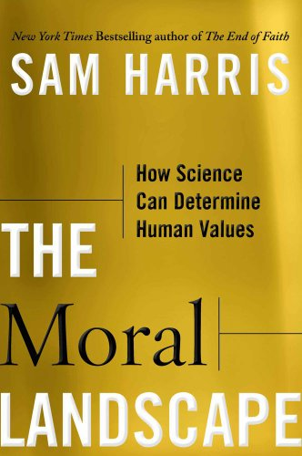 The Moral Landscape: How Science Can Determine Human Values 9781439171219