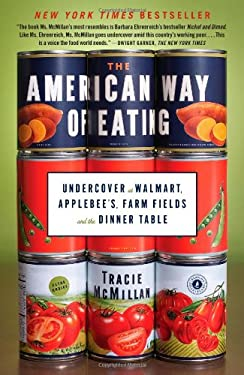 The American Way of Eating: Undercover at Walmart, Applebee's, Farm Fields and the Dinner Table 9781439171967