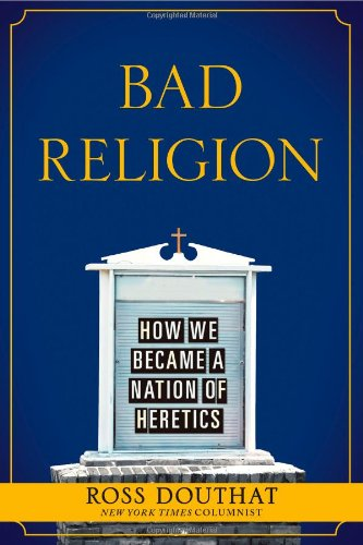 Bad Religion: How We Became a Nation of Heretics 9781439178300