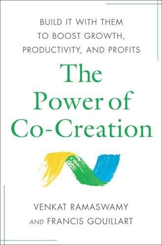 The Power of Co-Creation: Build It with Them to Boost Growth, Productivity, and Profits 9781439181041