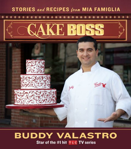 Cake Boss: Stories and Recipes from Mia Famiglia 9781439183519
