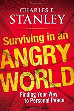 Surviving in an Angry World: Finding Your Way to Personal Peace 9781439183564