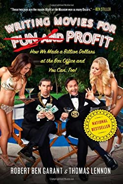 Writing Movies for Fun and Profit: How We Made a Billion Dollars at the Box Office and You Can, Too! 9781439186763
