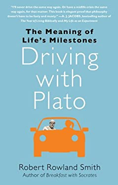 Driving with Plato: The Meaning of Life's Milestones 9781439186886