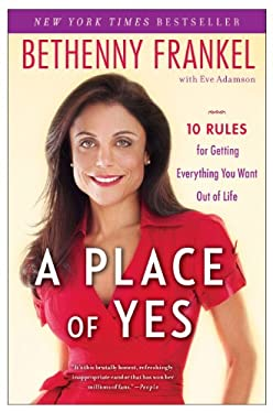 A Place of Yes: 10 Rules for Getting Everything You Want Out of Life 9781439186916