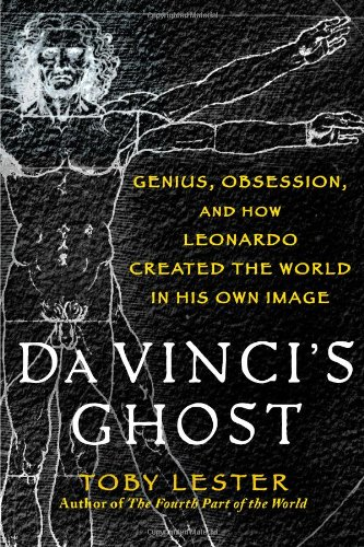 Da Vinci's Ghost: Genius, Obsession, and How Leonardo Created the World in His Own Image 9781439189238